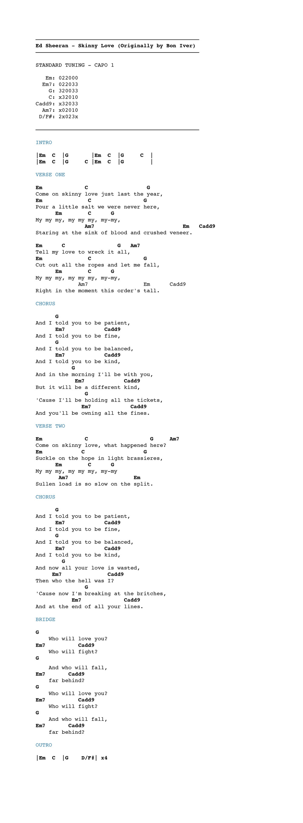 Ed sheeran skinny love chordistry and chord progressions that you need to know for this tune youll also need a capo on the first fret thanks for stopping by and i hope you enjoy this hexwebz Images