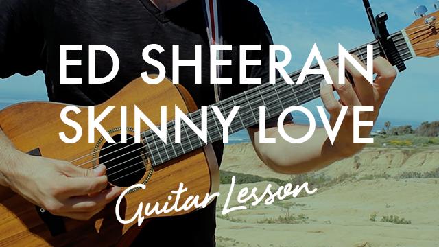 Ed Sheeran Skinny Love Chordistry