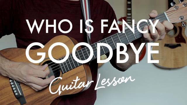 Who Is Fancy Goodbye Chordistry