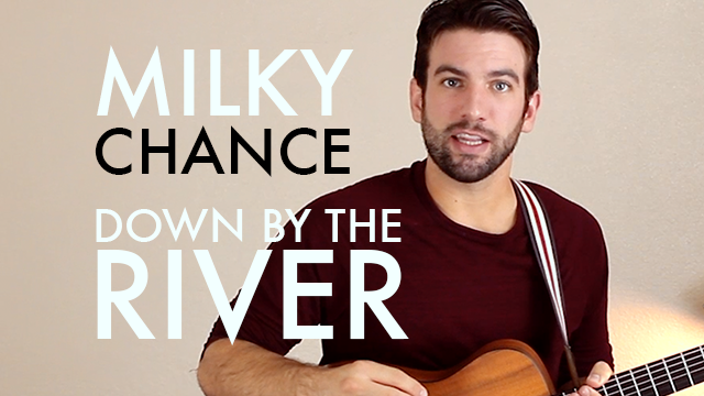 Milky Chance Down By The River Chordistry