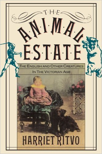 Harriet Ritvo's Animal Estate (1987).