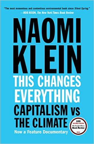Naomi Klein, This Changes Everything, Simon & Schuster, 2015.
