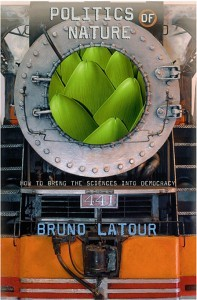 Bruno Latour,  Politics of Nature: How to Bring the Sciences Into Democracy (2004)