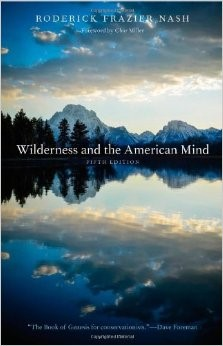 Roderick Frazier Nash,  Wilderness and the American Mind  (1967)