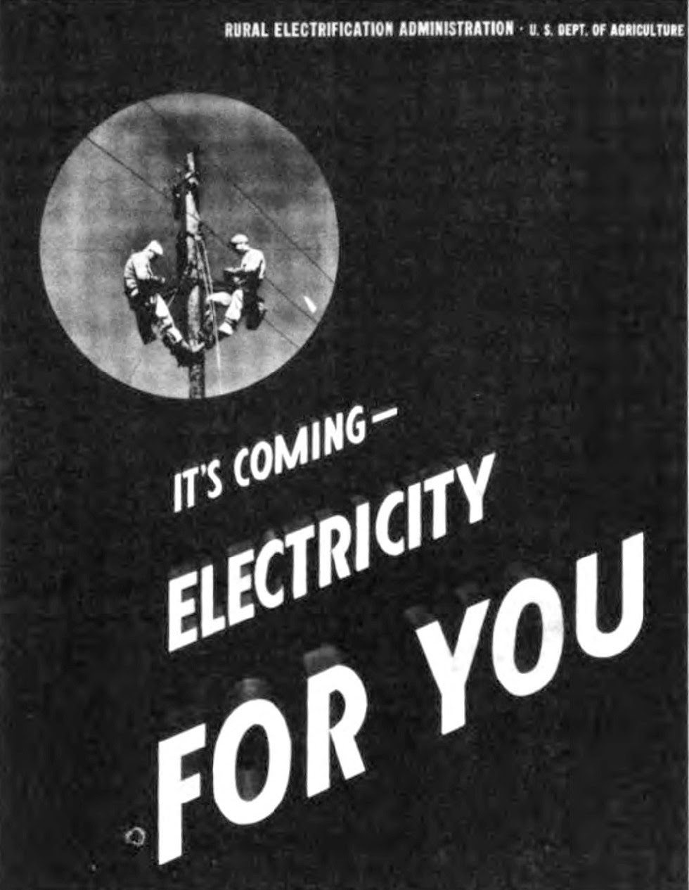 "Source: U.S. Department of Agriculture, ""Rural Lines – USA: The Story of the Rural Electrification Administration's First Twenty-five Years, 1935-1960."""