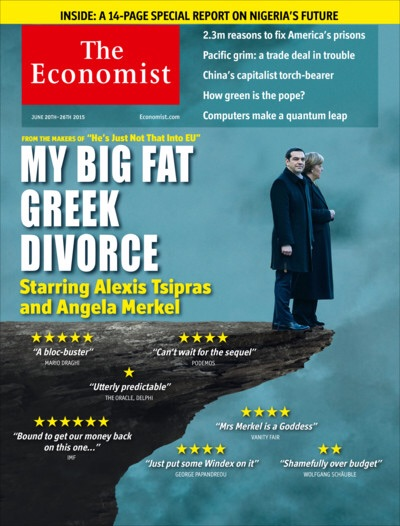 "20 June 2015:  ""MY BIG FAT GREEK DIVORCE"" stars Greek Prime Minster Alexis Tsipras and German Chancellor Angela Merkel as they are perched on the same cliff in what seems to be the climax of a blockbuster series. Reviews are satirical for some, but the question remains as Europe watches on: Will they jump, or turn back? No hands were held on this one, nor were rings tossed.  Image from The Economist"