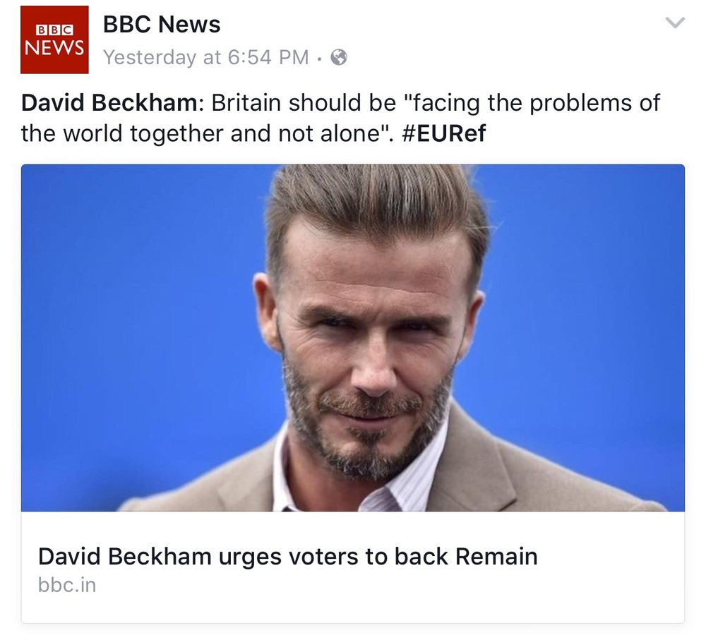 """Pretty much says it all doesn't it? Celebrities and superstars are now also apparently politicians. The BBC News reported on Monday that top English celebrity and Football legend David Beckham supports Bremain, and has even urged his followers to vote for the status quo.    We'll just leave it at there...""    Business Of Finance on Facebook, 22 June 2016"