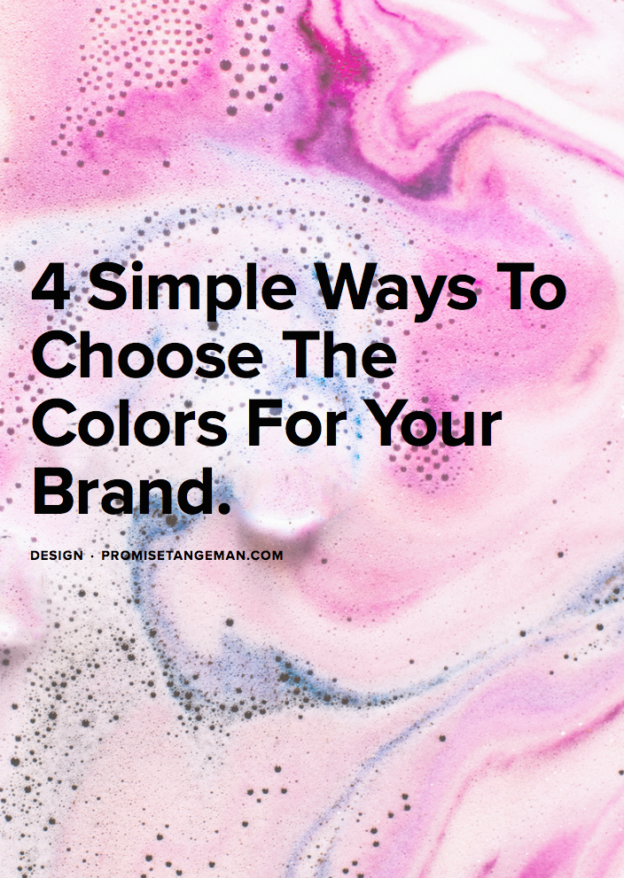 4 simple ways to choose the colors for your brand  |  By Promisetangeman.com