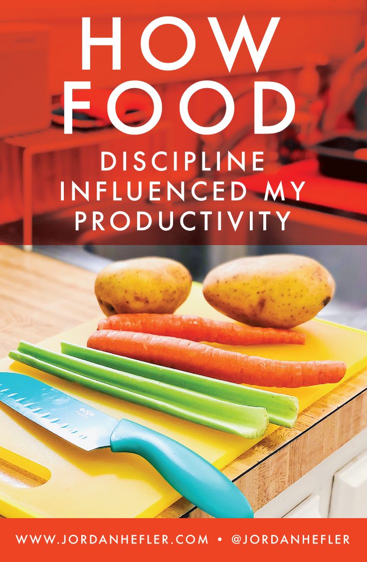 How Food Discipline Influenced My Productivity | Jordan Hefler