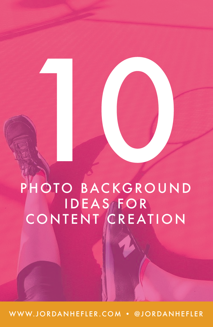 10 Photo Background Ideas for Content Creation | Jordan Hefler
