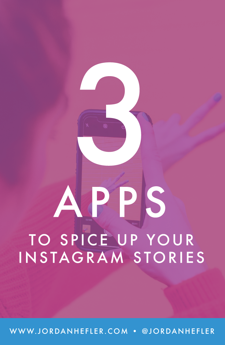 3 Apps to Spice Up Your Instagram Stories | Jordan Hefler