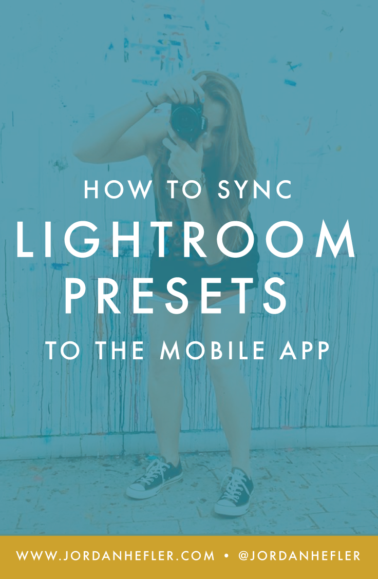 How to Sync Lightroom Presets to the Mobile App | Jordan Hefler