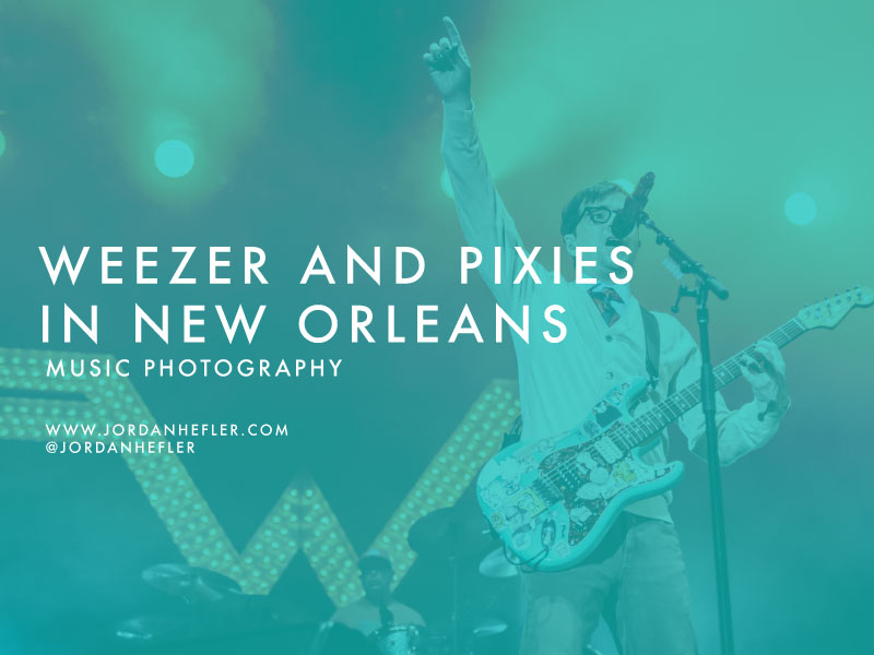 Weezer and Pixies in New Orleans | Music Photography | Jordan Hefler