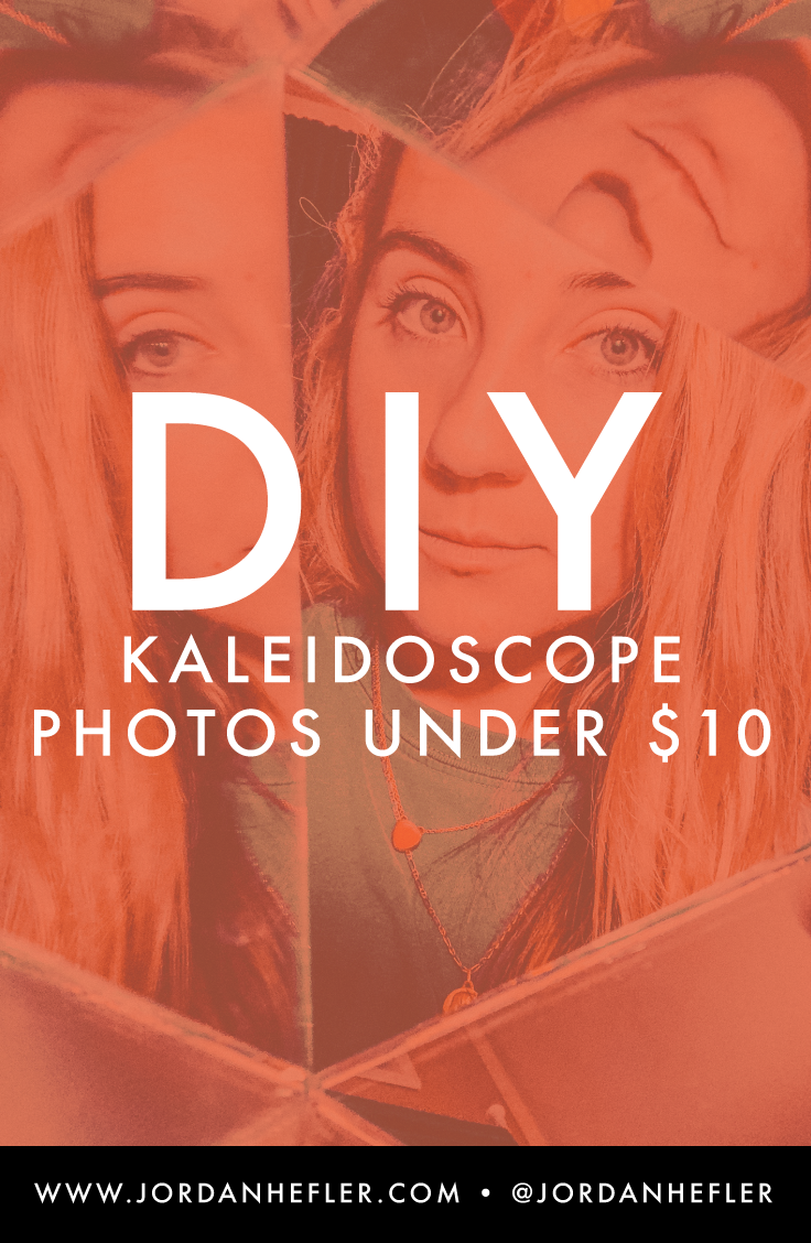 How to Make DIY Kaleidoscope Photos Under $10 | Jordan Hefler