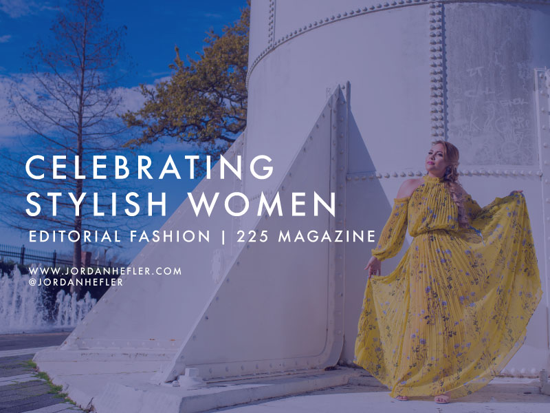 Celebrating Stylish Women | Editorial Fashion Shoot | Jordan Hefler