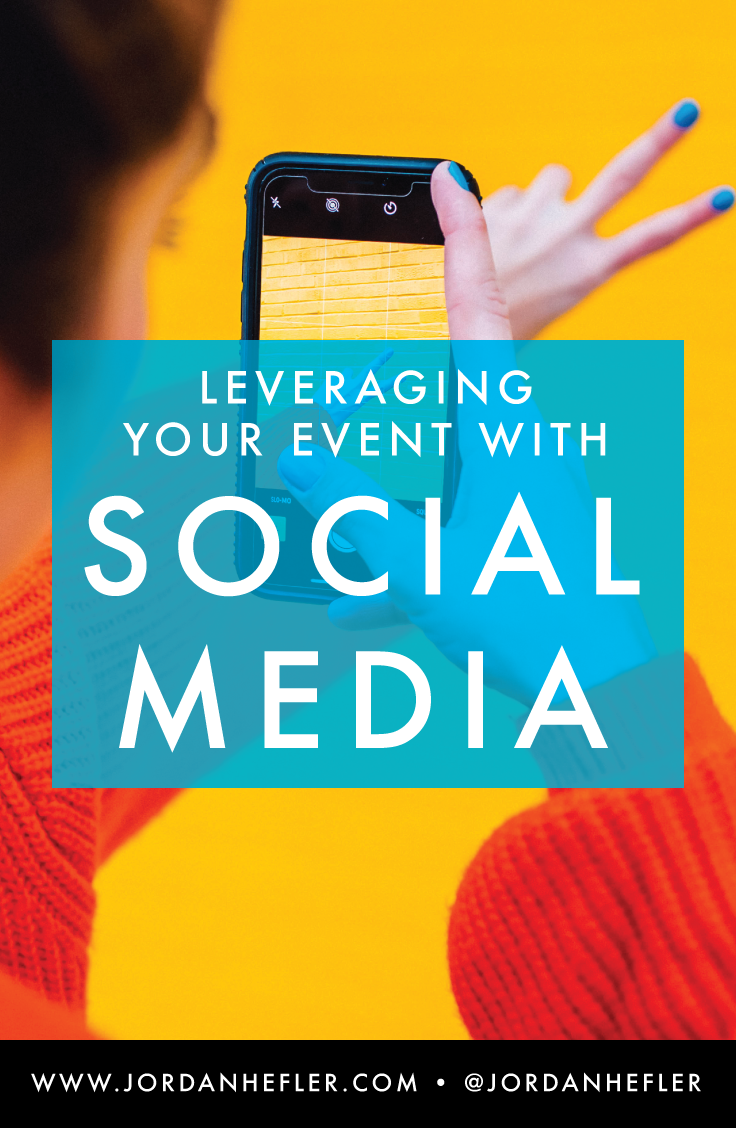 Leveraging your Event with Social Media | How to Create a Branded Experience On and Offline | Jordan Hefler