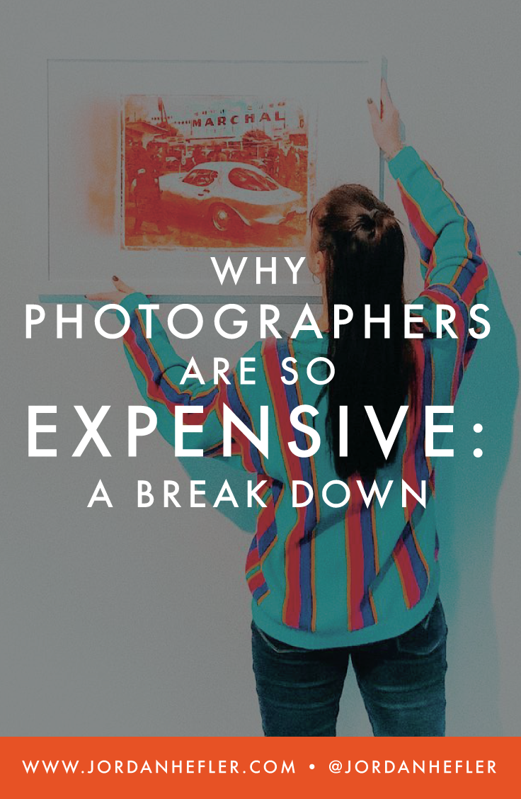 Why Photographers are So Expensive: A Break Down | Jordan Hefler
