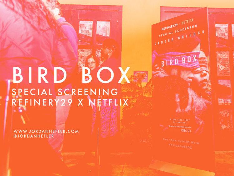Bird Box Special Screening Refinery29 X Netflix Jordan Hefler