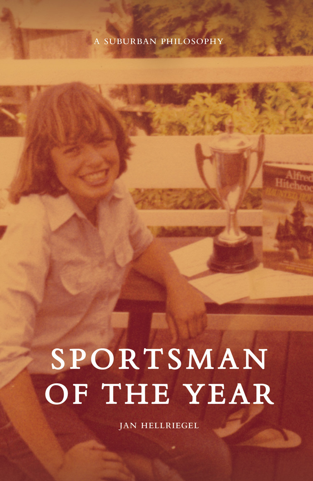 SPORTSMAN OF THE YEAR - A Suburban Philosophy  (Book with music) written by Jan Hellriegel