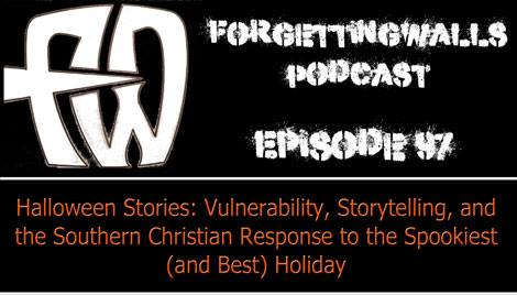 episode 97 halloween stories vulnerability storytelling and the southern christian response to - Christian Halloween Stories