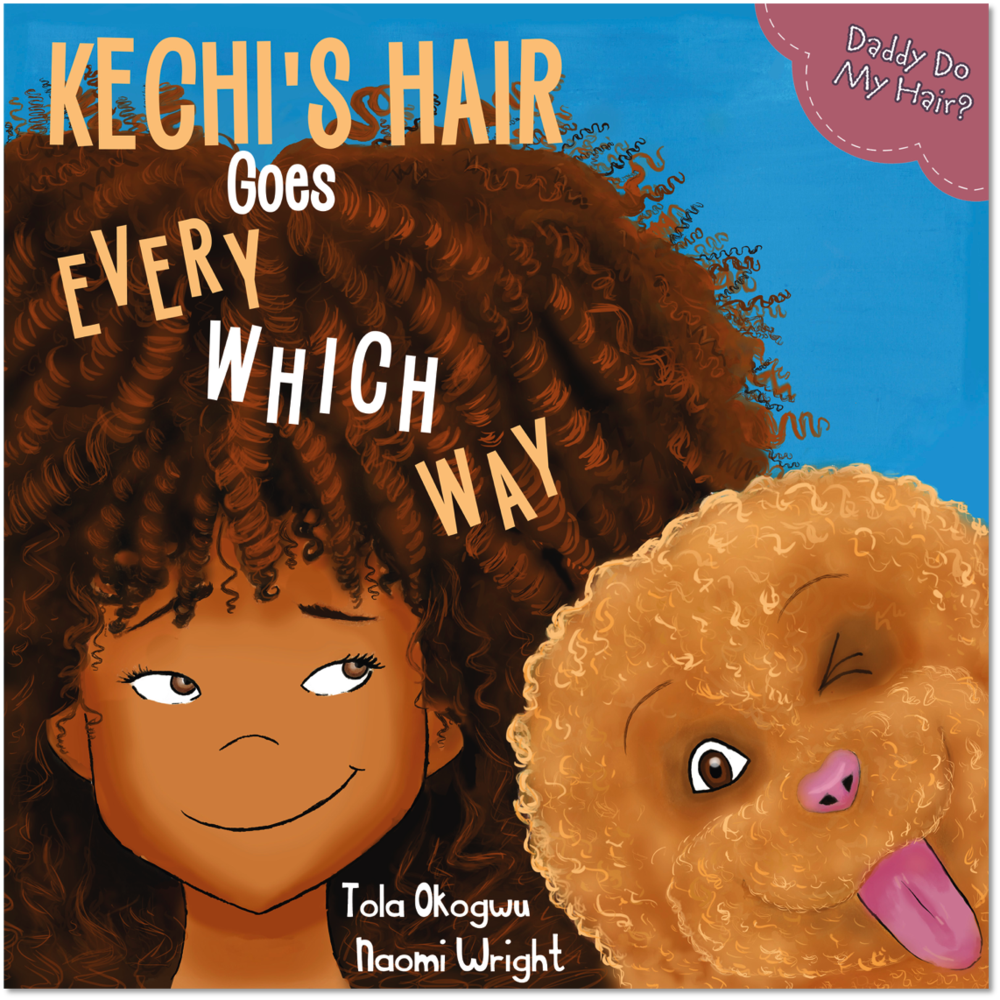 Kechi's Hair Goes Every Which Way by Tola Ogokwu, Illustration by Naomi Wright