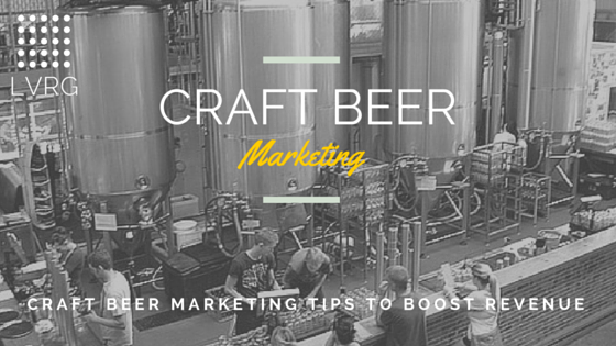 Craft Beer Marketing Tips to BOOST Revenue