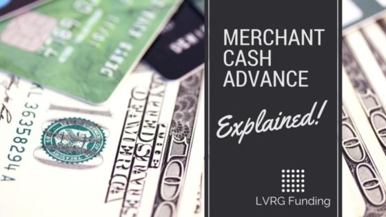Merchant Cash Advance Explained