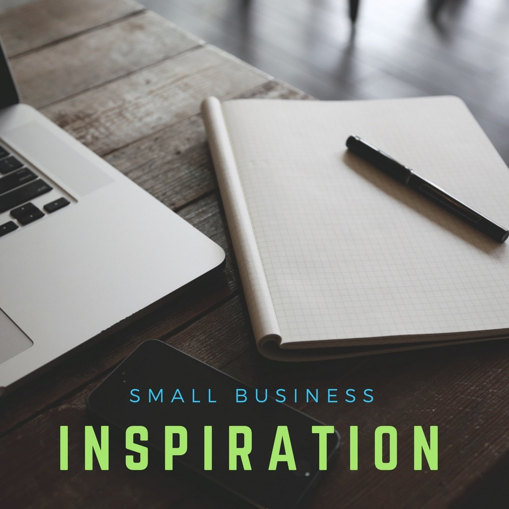 Small Business Inspiration