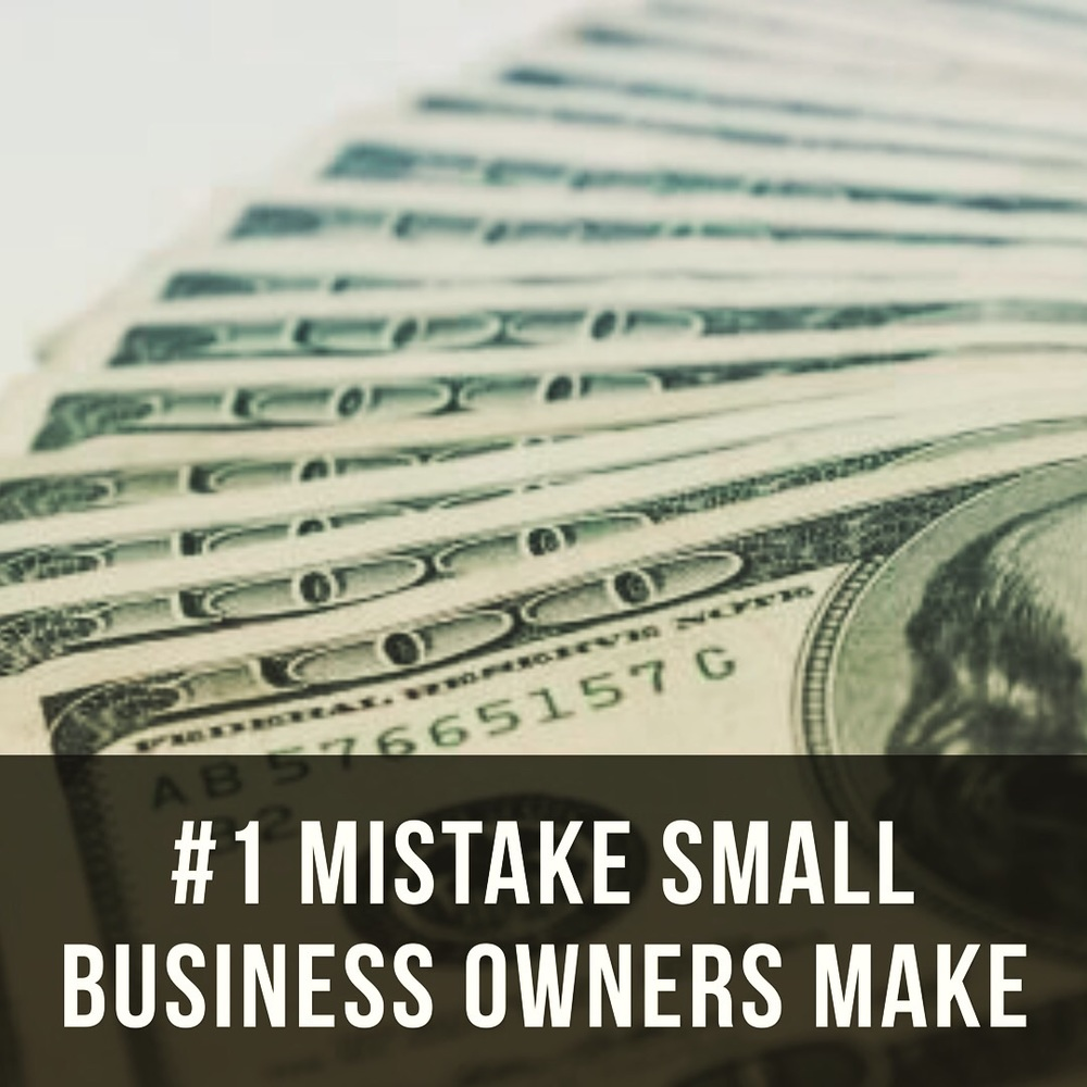 #1 mistake small business owners make