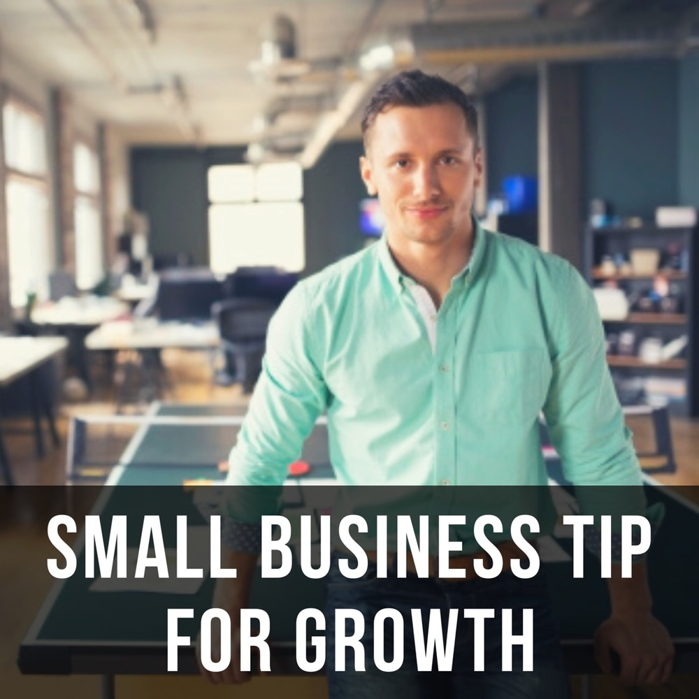 Small Business Tip For Growth