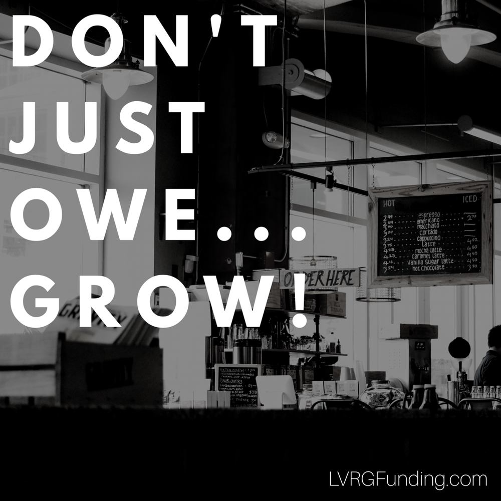 Don't Just Owe... Grow!