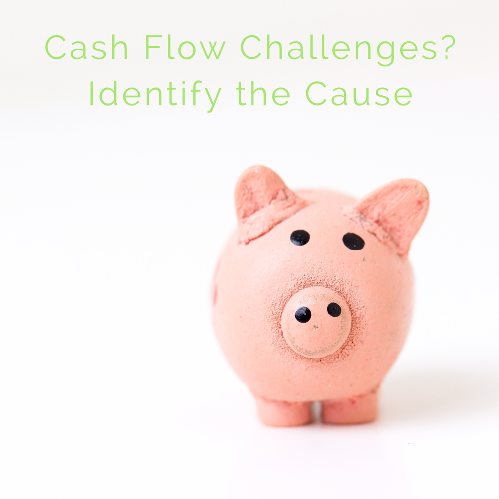 Small Business Cash Flow Challenge Tip - Identify the Cause.