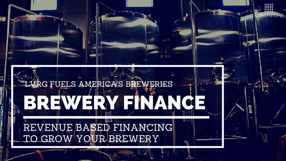 LVRG Funding Brewery Finance Brewery Loans Craft Brewery Financing