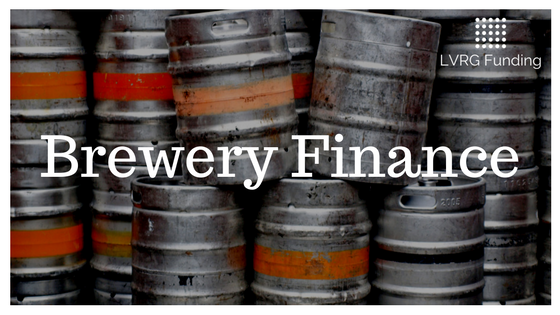 LVRG Funding Craft Beer Brewery Finance Craft Brewery Loans Brewery Financing