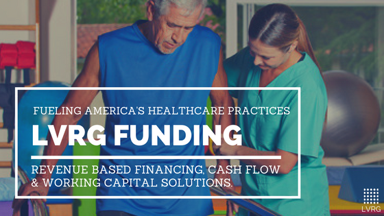 LVRG Funding Fueling America's Healthcare Practices