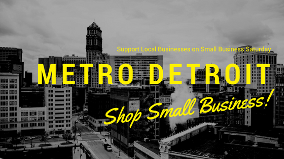 Support Local Businesses on Small Business Saturday in Metro Detroit (Shop Small Metro Detroit 2016)