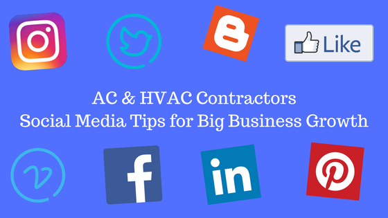 AC & HVAC Contractors Social Media Tips for Big Business Growth