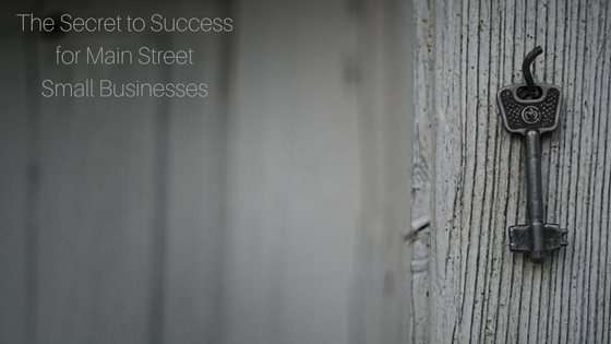 The Secret to Success for Main Street Small Businesses
