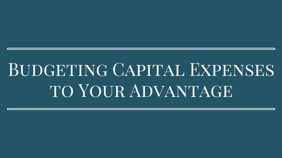 Small Business Owners: Budgeting Your Capital Expenses to Your Advantage