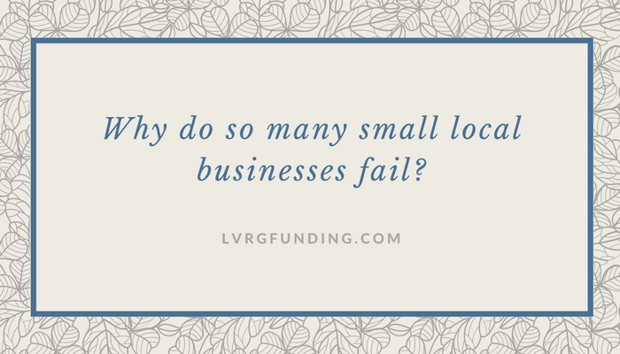 Why do so many small local businesses fail?