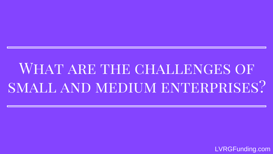 What are the challenges of small and medium enterprises?