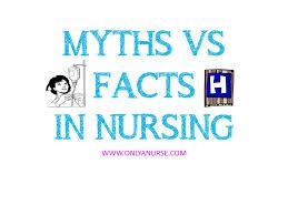 MYTHS VS FACT IN NURSING