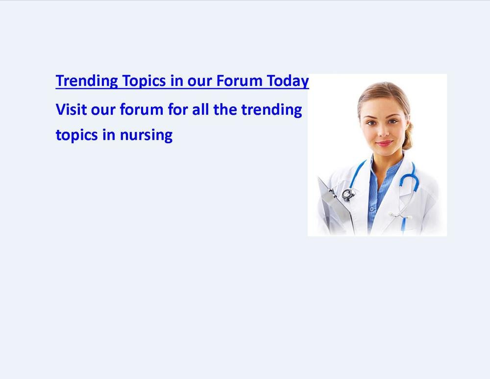 TRENDING TOPICS IN OUR NURSING FORUM