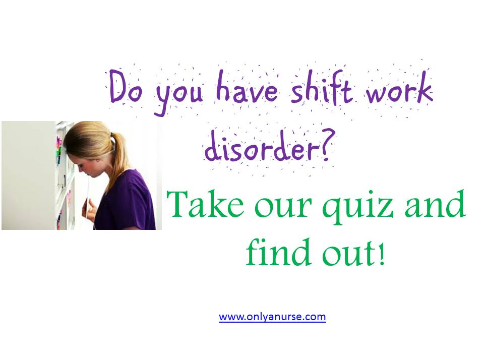 do yo have shift work disorder? Take our quiz and find out