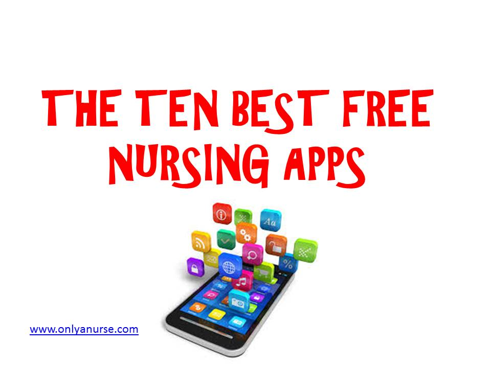 Ten best nursing apps that are totally FREE