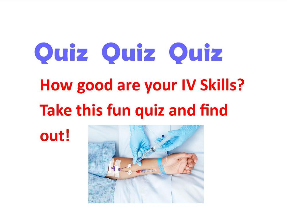How good are your IV skills? Take this fun quiz and find out