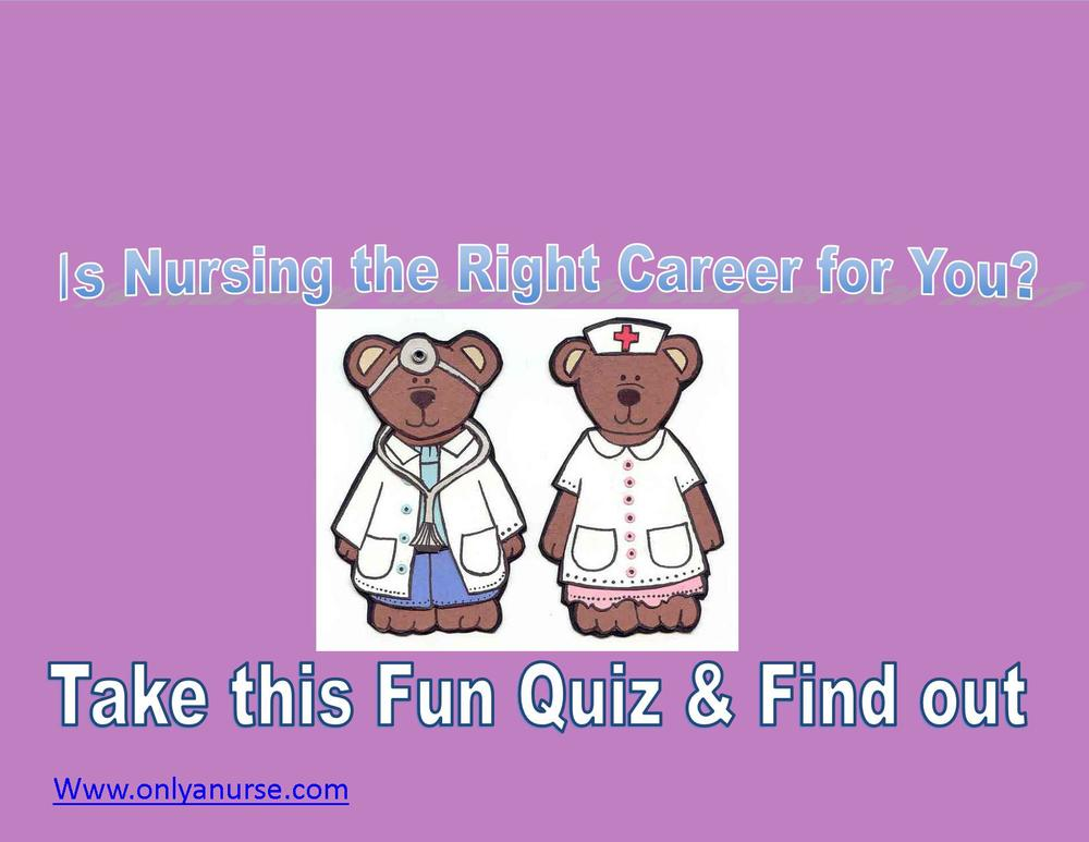 Is nursing the right career choice for you, Nursing quiz, Nursing career, Onlyanurse, Onlyanurse.com