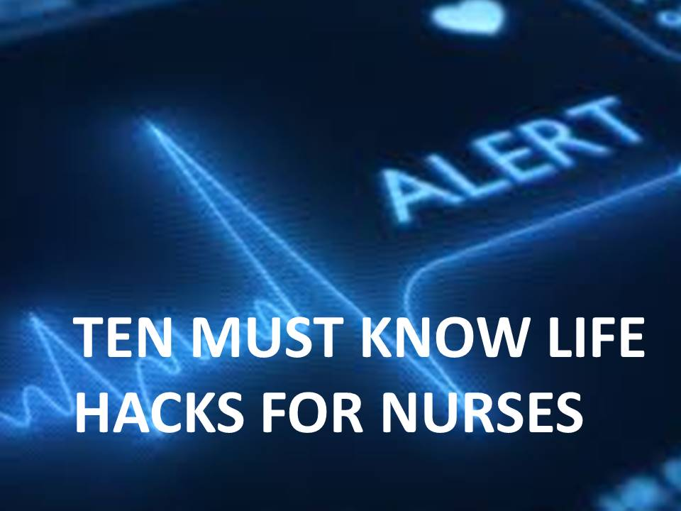 10 mist know nurse hacks, life hacks for nurses