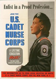 Enlist in a proud profession-- : join the U.S. Cadet Nurse Corps : a lifetime education free! 1943. Agency: United States. Federal Security Agency. / United States. Cadet Nurse Corps.