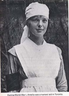 Amelia Erhart - she was a nurses aide in Toronto, CA during WW1. Many of her patients were pilots. Fascinating!